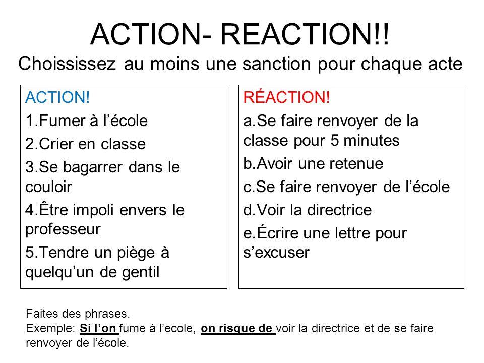 ACTION- REACTION!! Choississez au moins une sanction pour chaque acte