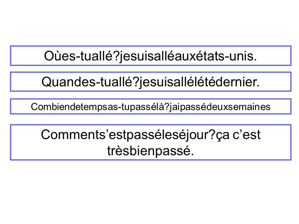 Oùes-tuallé jesuisalléauxétats-unis.