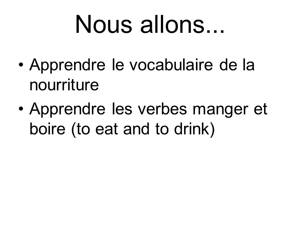 Nous allons... Apprendre le vocabulaire de la nourriture