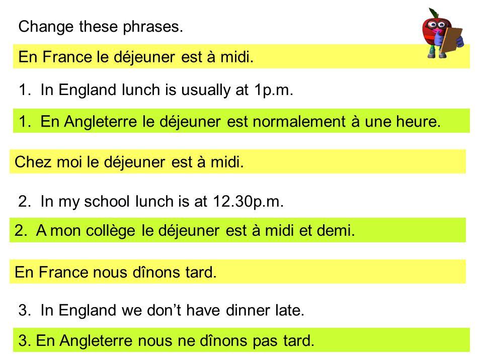 En France le déjeuner est à midi.