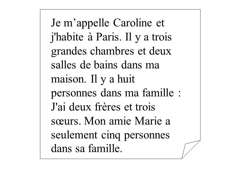 Je m'appelle Caroline et j habite à Paris
