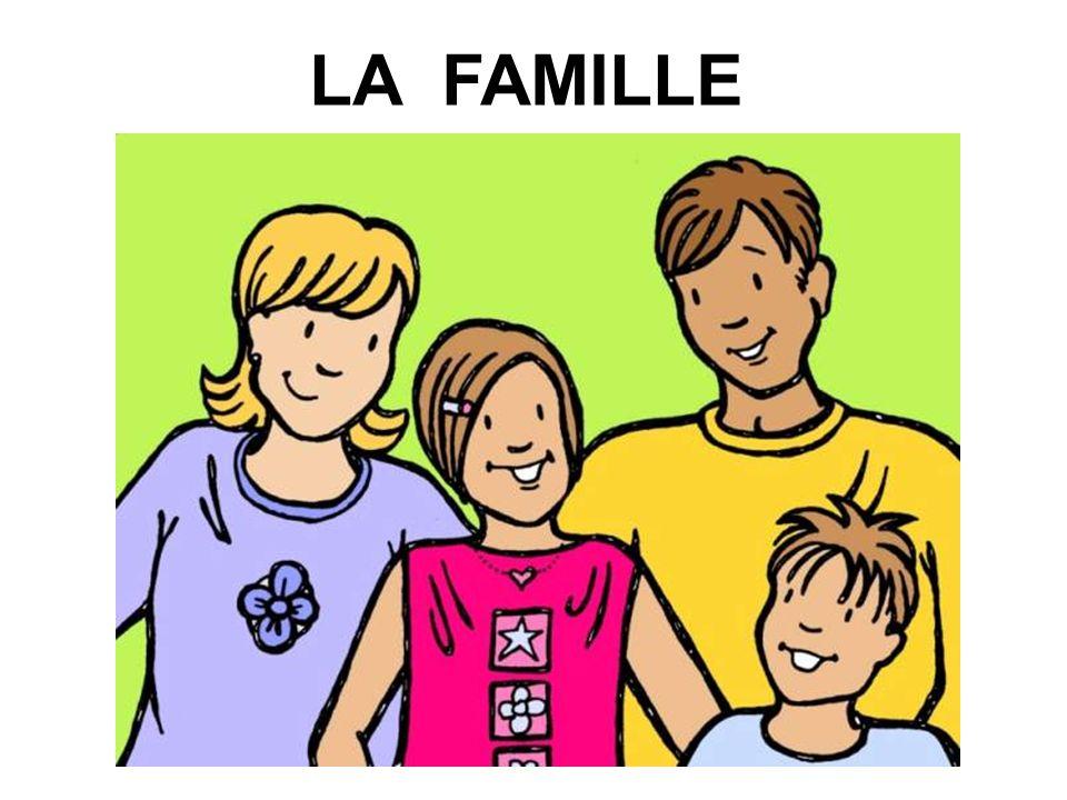 LA FAMILLE LA FAMILLE