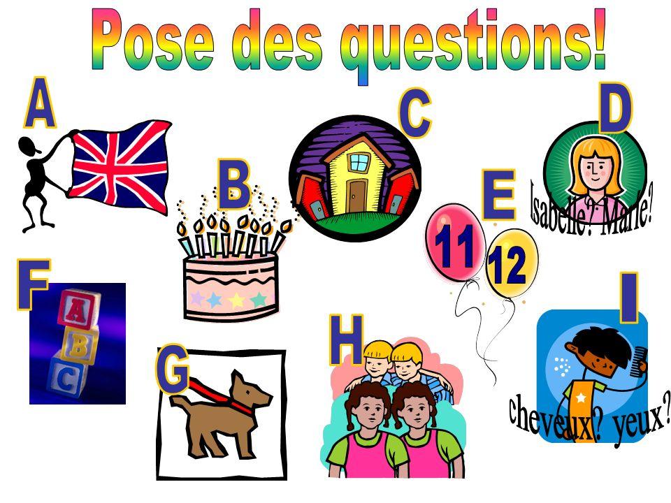 Pose des questions! A D C Isabelle Maríe B E 11 12 F I cheveux yeux H G