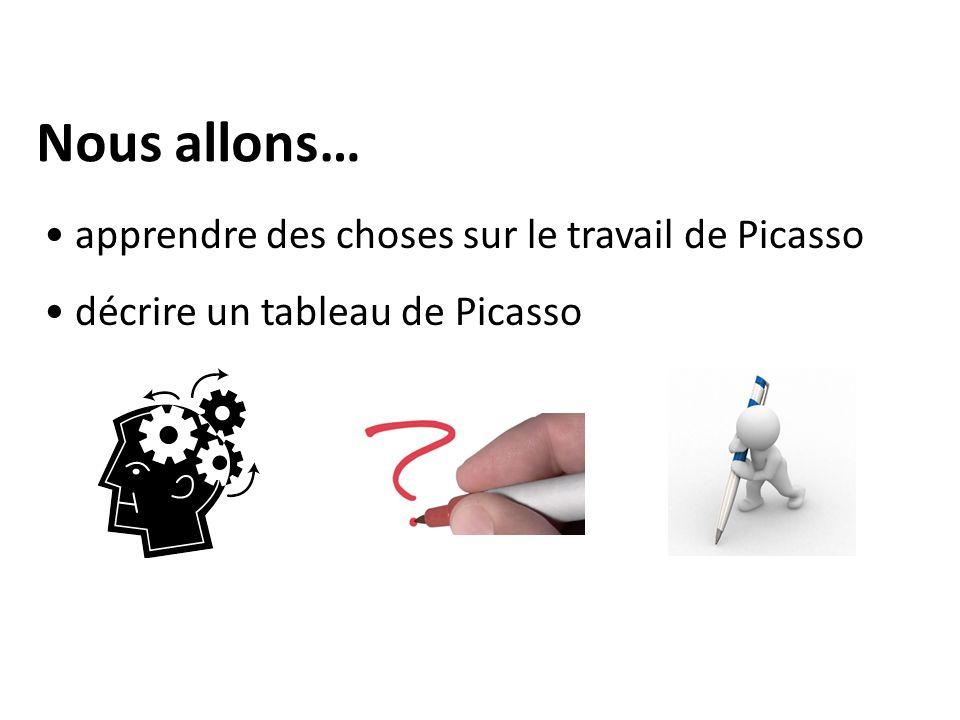 Nous allons… apprendre des choses sur le travail de Picasso