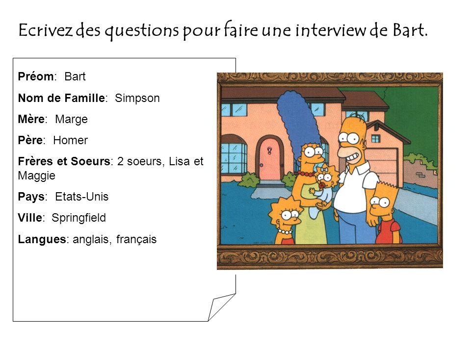 Ecrivez des questions pour faire une interview de Bart.
