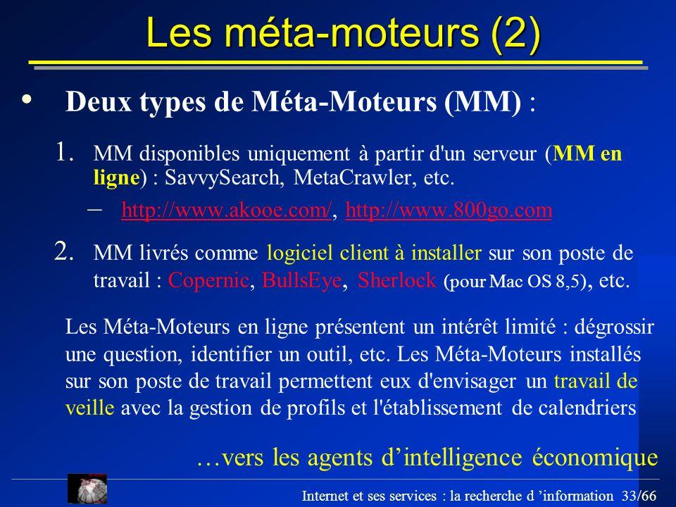 Les méta-moteurs (2) Deux types de Méta-Moteurs (MM) :