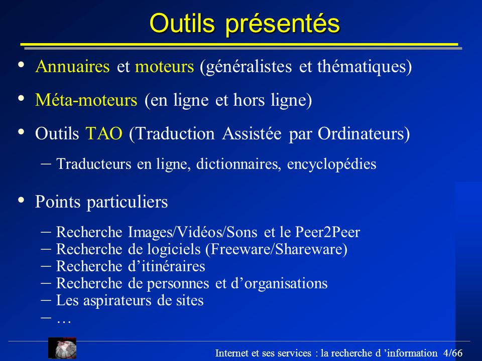 Outils présentés Annuaires et moteurs (généralistes et thématiques)