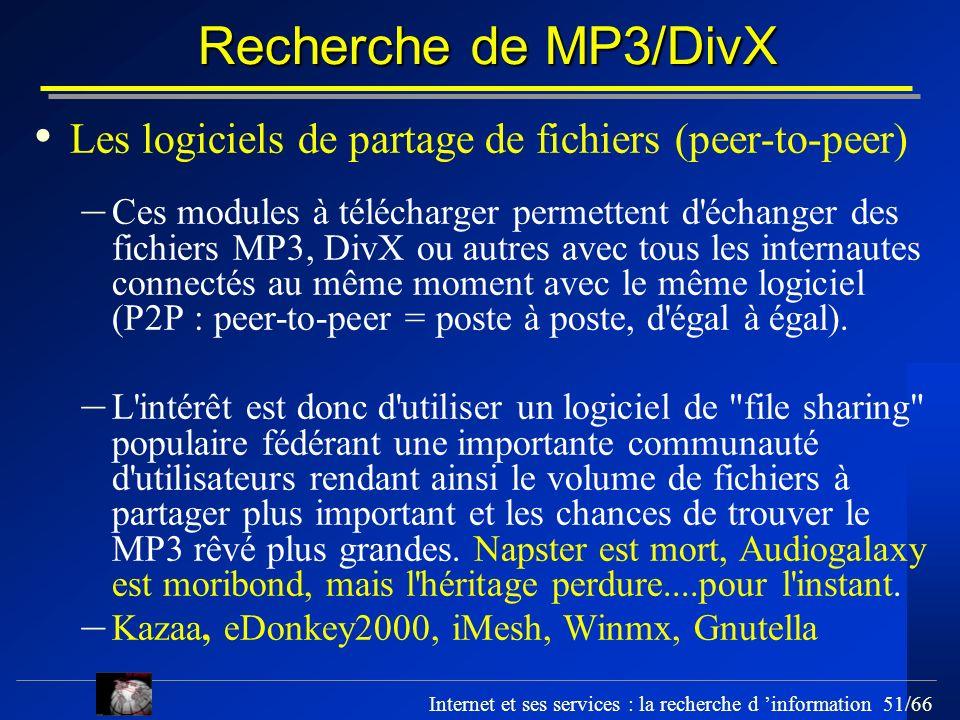 Recherche de MP3/DivX Les logiciels de partage de fichiers (peer-to-peer)