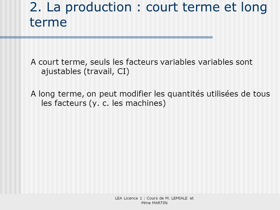 2. La production : court terme et long terme