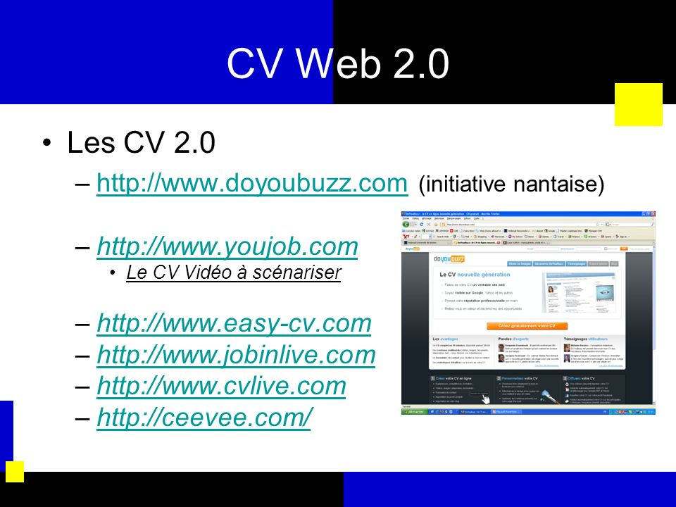 CV Web 2.0 Les CV 2.0 http://www.doyoubuzz.com (initiative nantaise)