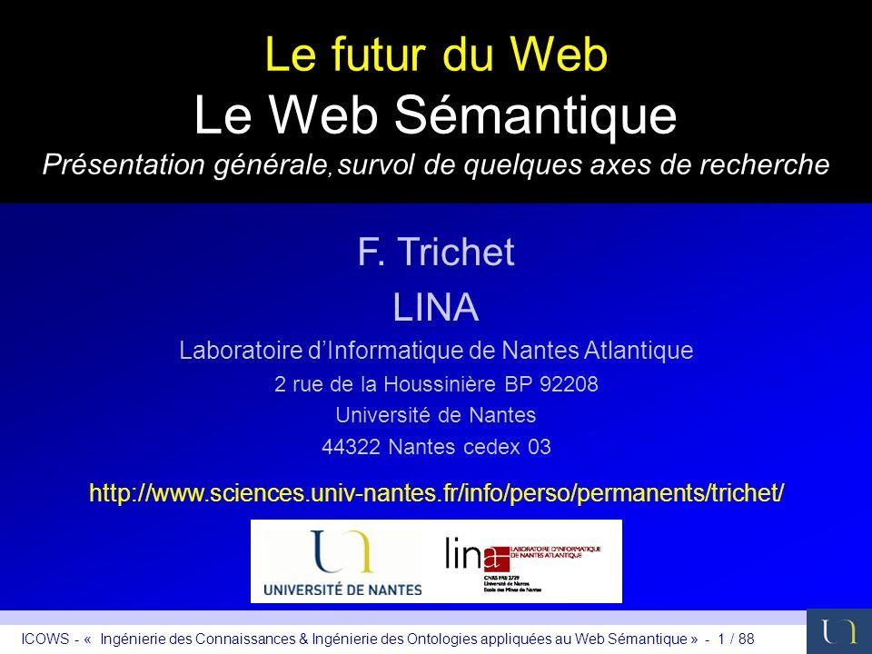 Le futur du Web Le Web Sémantique Présentation générale, survol de quelques axes de recherche
