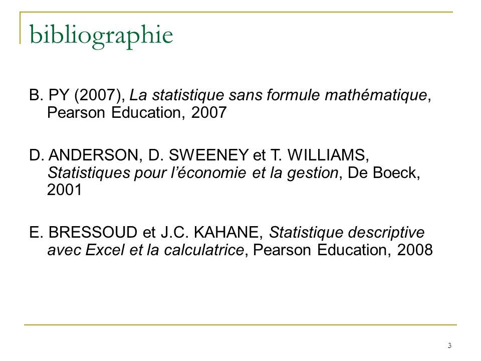 bibliographie B. PY (2007), La statistique sans formule mathématique, Pearson Education, 2007.