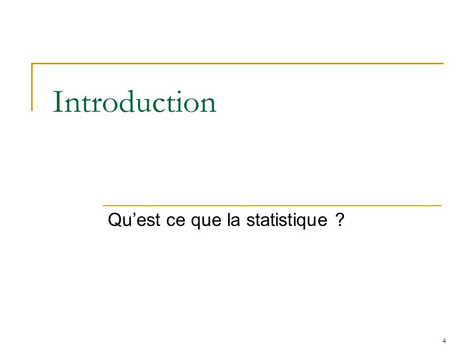 Introduction Qu'est ce que la statistique