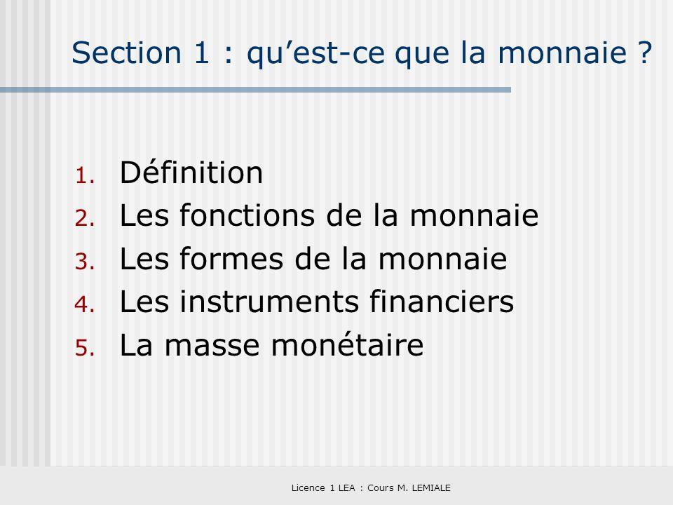 Section 1 : qu'est-ce que la monnaie