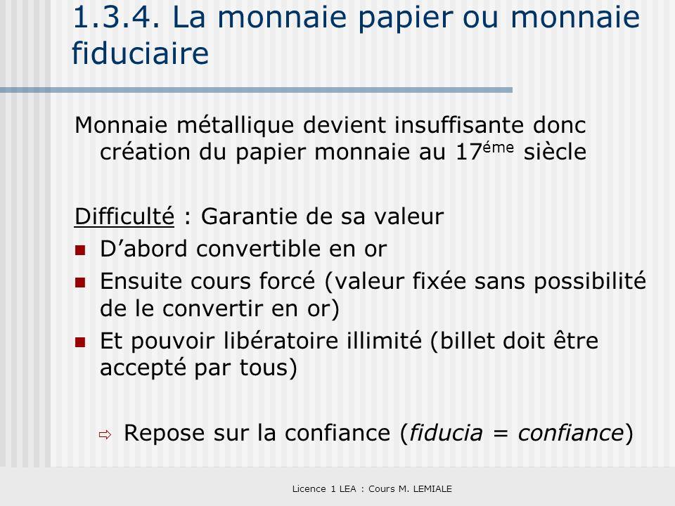 1.3.4. La monnaie papier ou monnaie fiduciaire