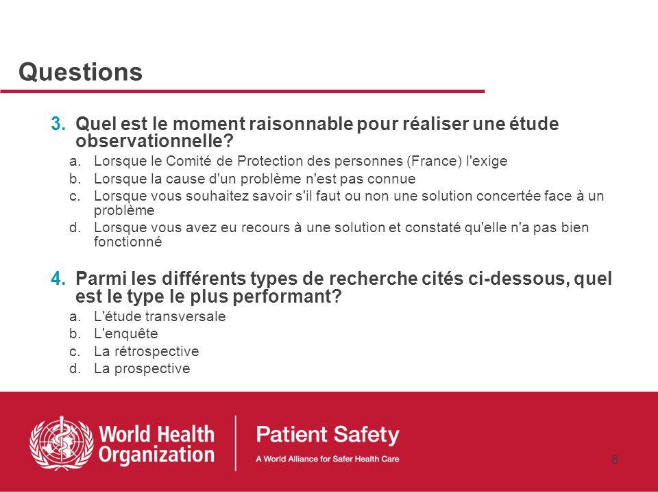Questions Quel est le moment raisonnable pour réaliser une étude observationnelle Lorsque le Comité de Protection des personnes (France) l exige.