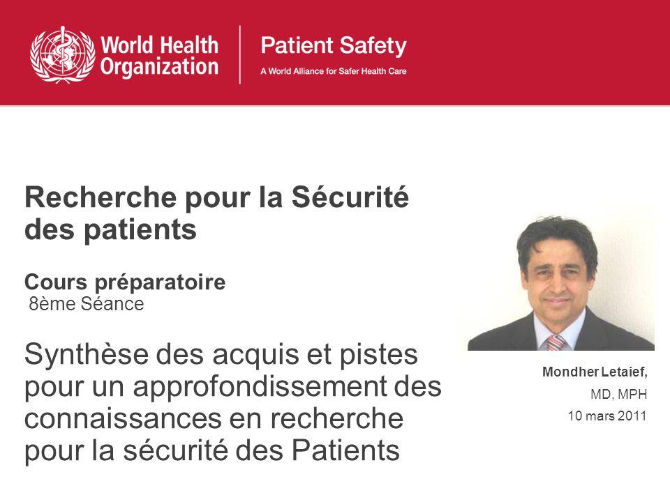 Recherche pour la Sécurité des patients Cours préparatoire 8ème Séance Synthèse des acquis et pistes pour un approfondissement des connaissances en recherche pour la sécurité des Patients