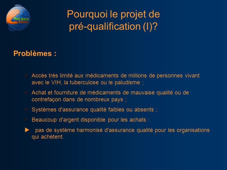 Pourquoi le projet de pré-qualification (I)