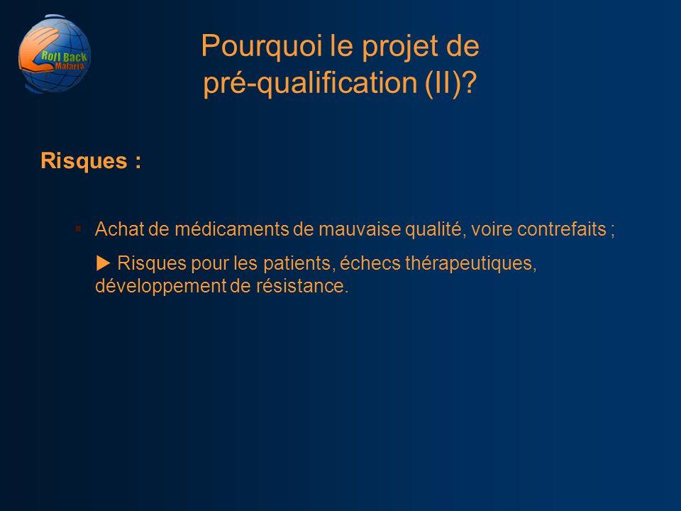 Pourquoi le projet de pré-qualification (II)