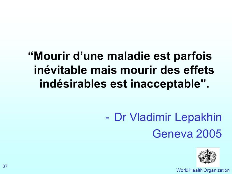Mourir d'une maladie est parfois inévitable mais mourir des effets indésirables est inacceptable .