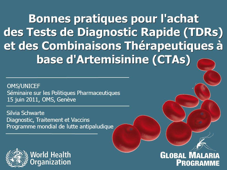 Bonnes pratiques pour l achat des Tests de Diagnostic Rapide (TDRs) et des Combinaisons Thérapeutiques à base d Artemisinine (CTAs)