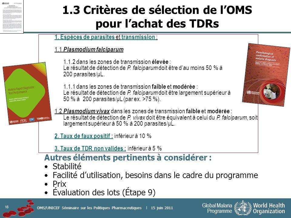 1.3 Critères de sélection de l'OMS pour l'achat des TDRs