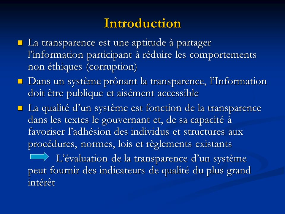 IntroductionLa transparence est une aptitude à partager l'information participant à réduire les comportements non éthiques (corruption)