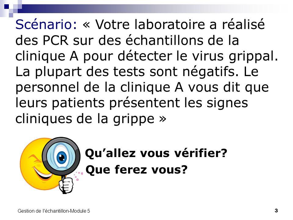 Scénario: « Votre laboratoire a réalisé des PCR sur des échantillons de la clinique A pour détecter le virus grippal. La plupart des tests sont négatifs. Le personnel de la clinique A vous dit que leurs patients présentent les signes cliniques de la grippe »