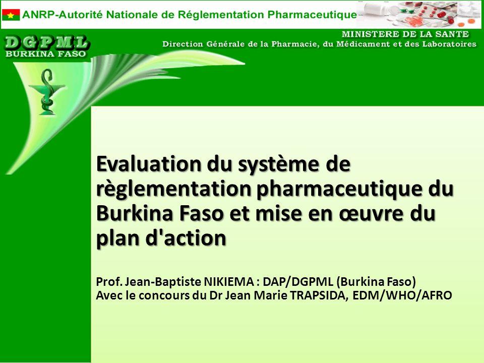 Evaluation du système de règlementation pharmaceutique du Burkina Faso et mise en œuvre du plan d action Prof.