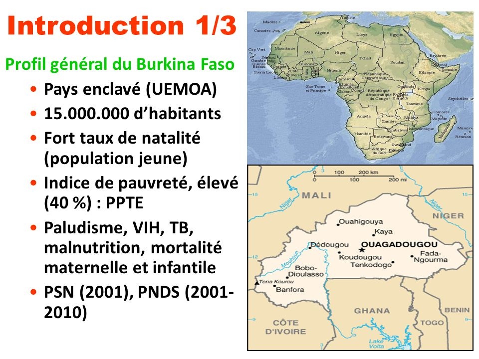 Introduction 1/3 Profil général du Burkina Faso Pays enclavé (UEMOA)