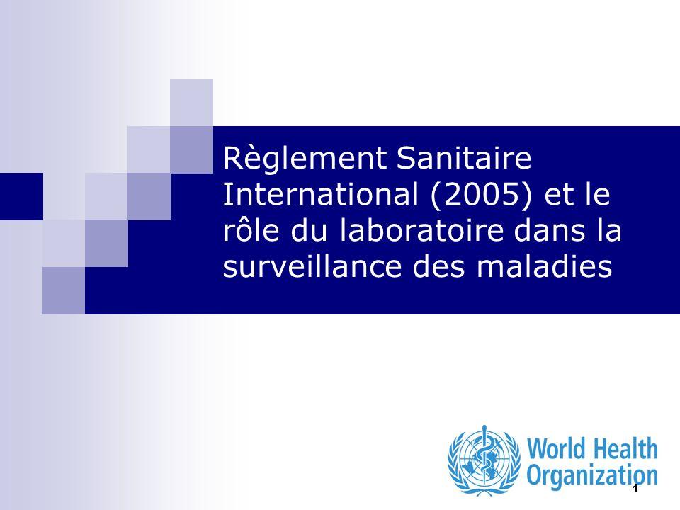 Règlement Sanitaire International (2005) et le rôle du laboratoire dans la surveillance des maladies