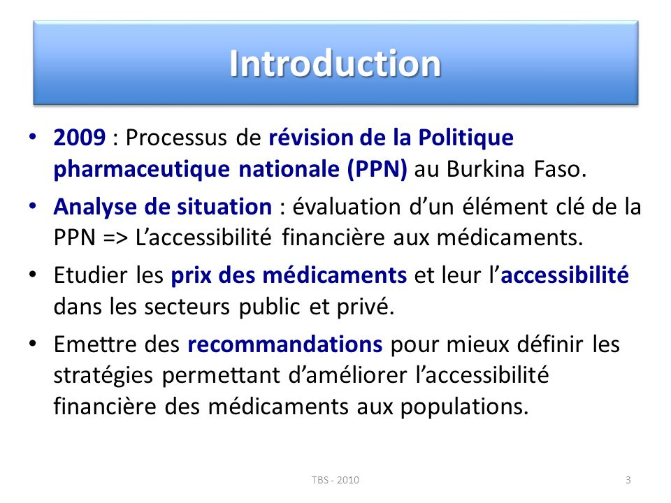 Introduction 2009 : Processus de révision de la Politique pharmaceutique nationale (PPN) au Burkina Faso.
