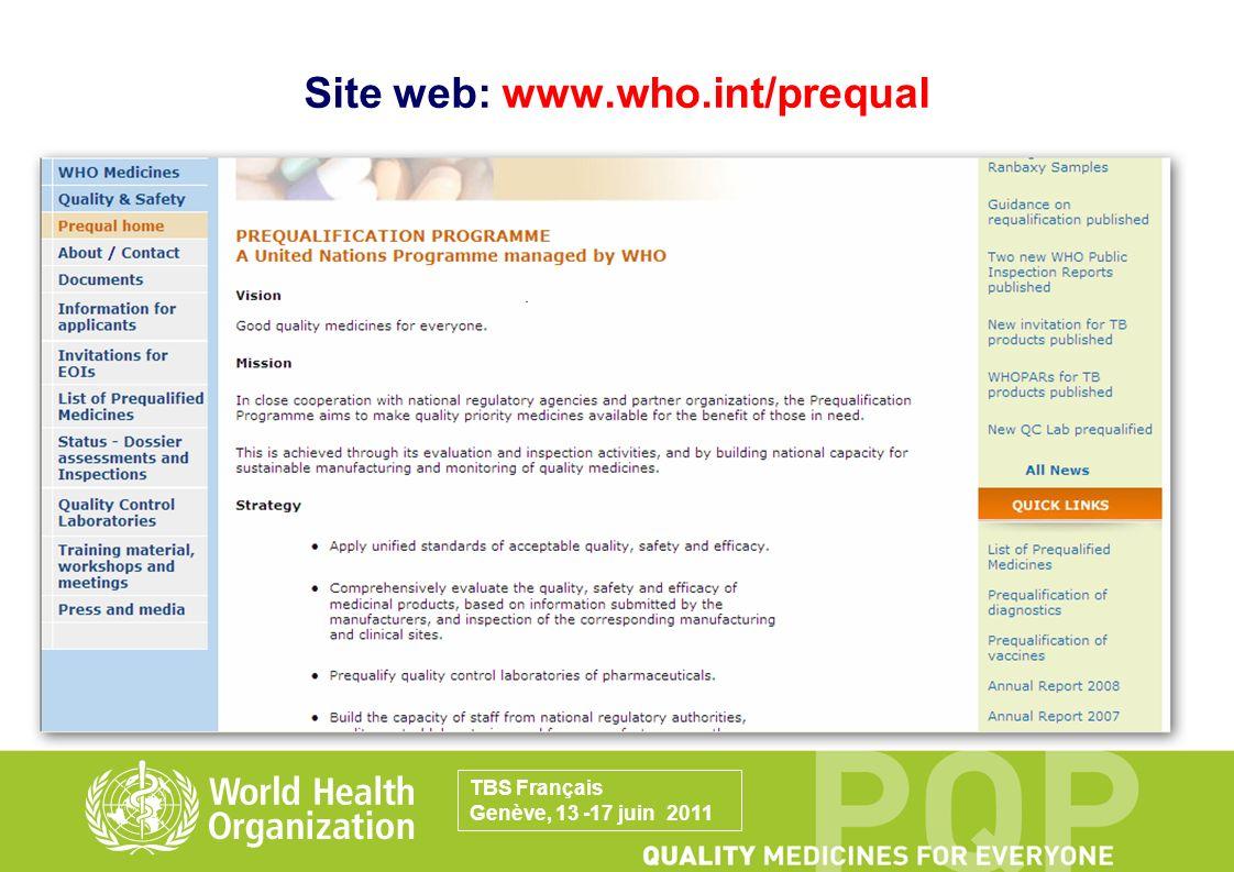 Site web: www.who.int/prequal TBS Français Genève, 13 -17 juin 2011