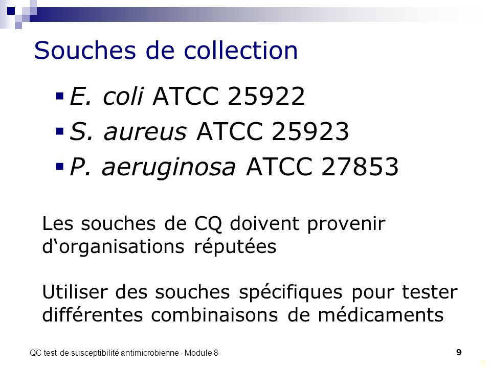 Souches de collection E. coli ATCC 25922 S. aureus ATCC 25923