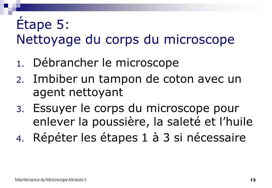 Étape 5: Nettoyage du corps du microscope