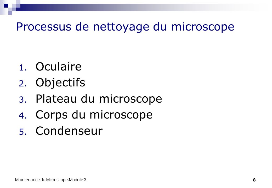 Processus de nettoyage du microscope