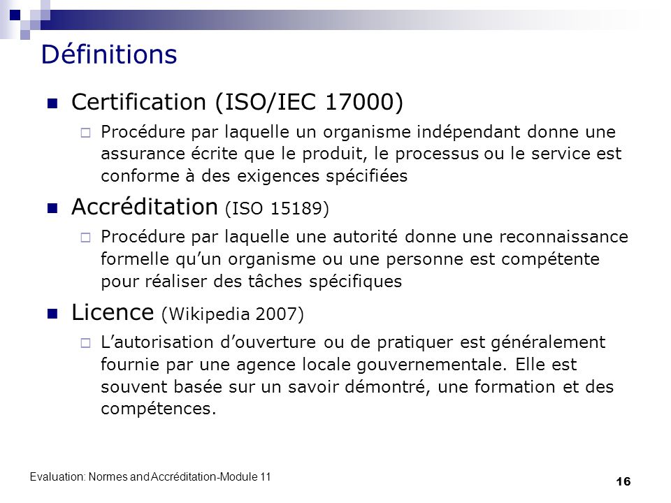Définitions Certification (ISO/IEC 17000) Accréditation (ISO 15189)