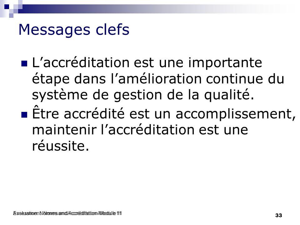 Messages clefs L'accréditation est une importante étape dans l'amélioration continue du système de gestion de la qualité.