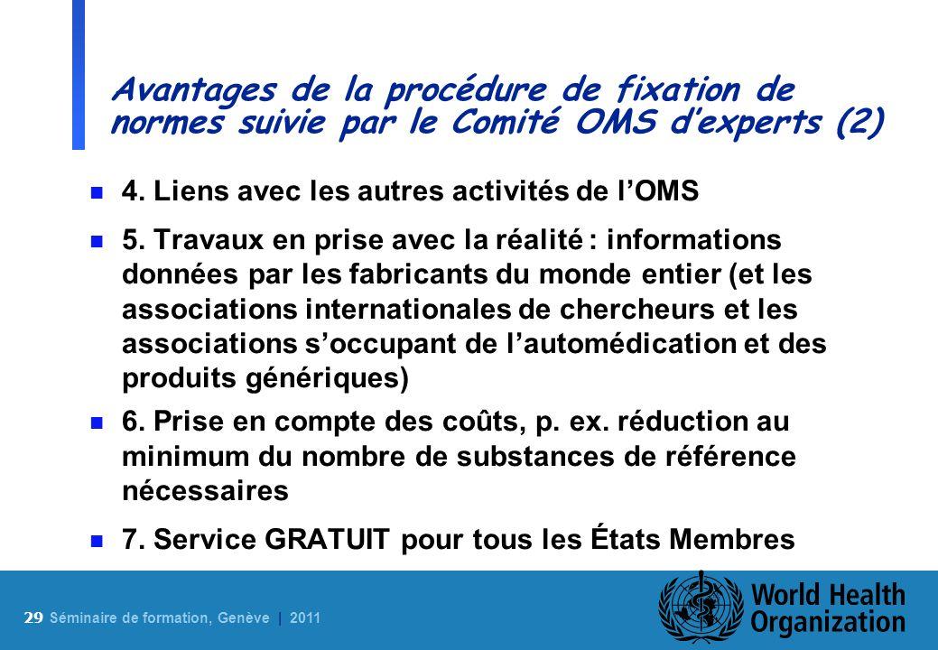 Avantages de la procédure de fixation de normes suivie par le Comité OMS d'experts (2)