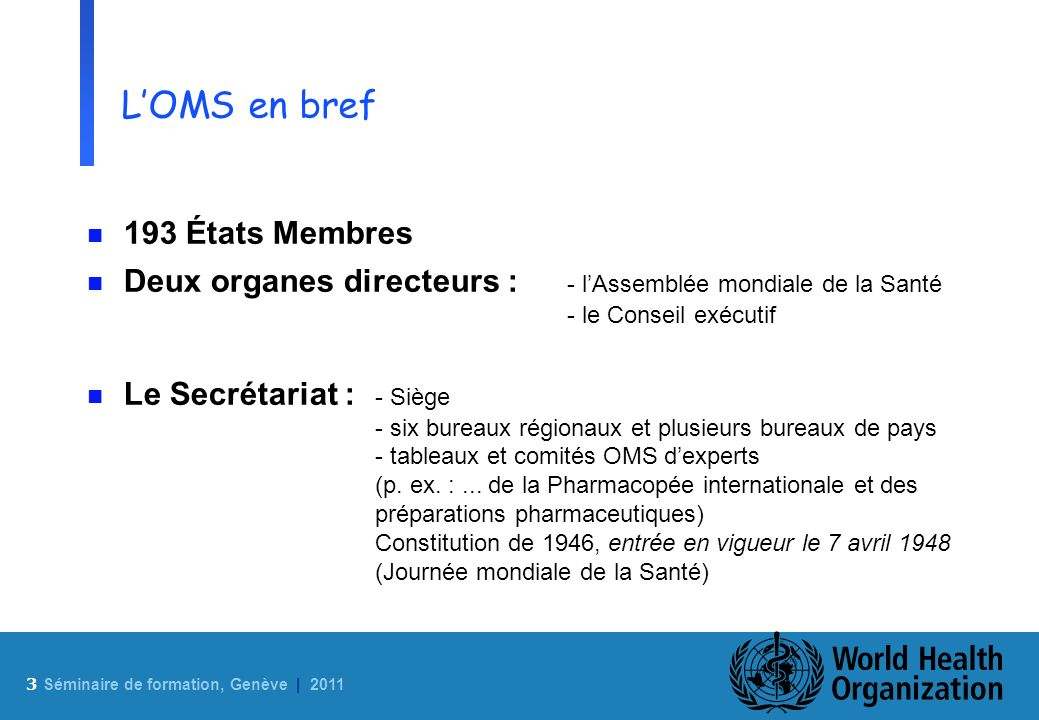 L'OMS en bref 193 États Membres