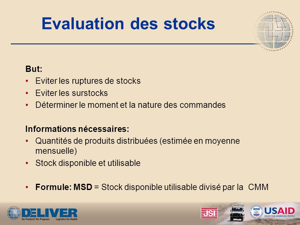 Evaluation des stocks But: Eviter les ruptures de stocks