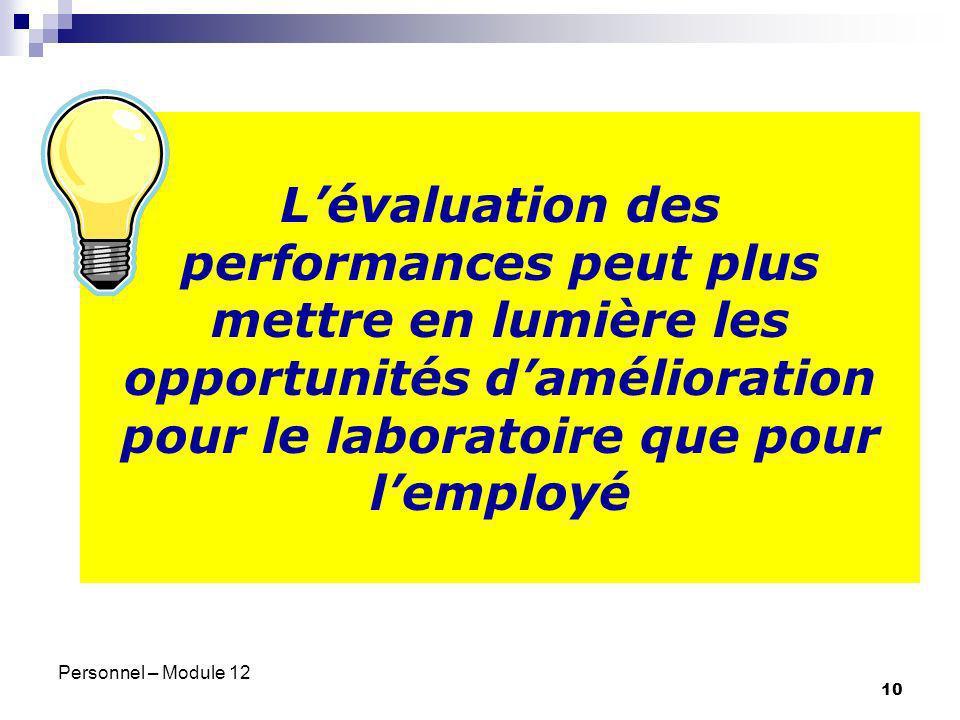 L'évaluation des performances peut plus mettre en lumière les opportunités d'amélioration pour le laboratoire que pour l'employé