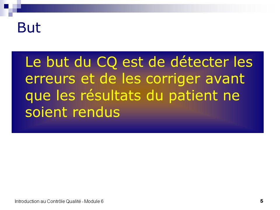 But Le but du CQ est de détecter les erreurs et de les corriger avant que les résultats du patient ne soient rendus.