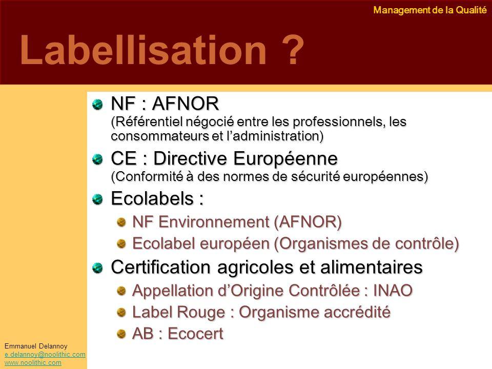 Labellisation NF : AFNOR (Référentiel négocié entre les professionnels, les consommateurs et l'administration)