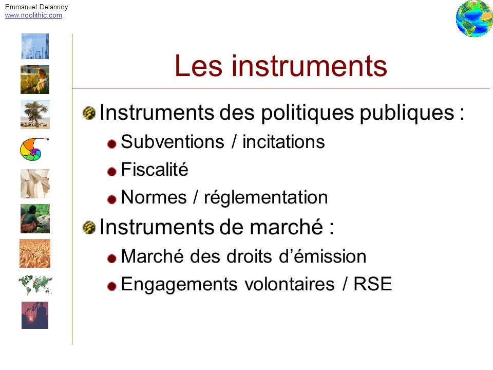 Les instruments Instruments des politiques publiques :
