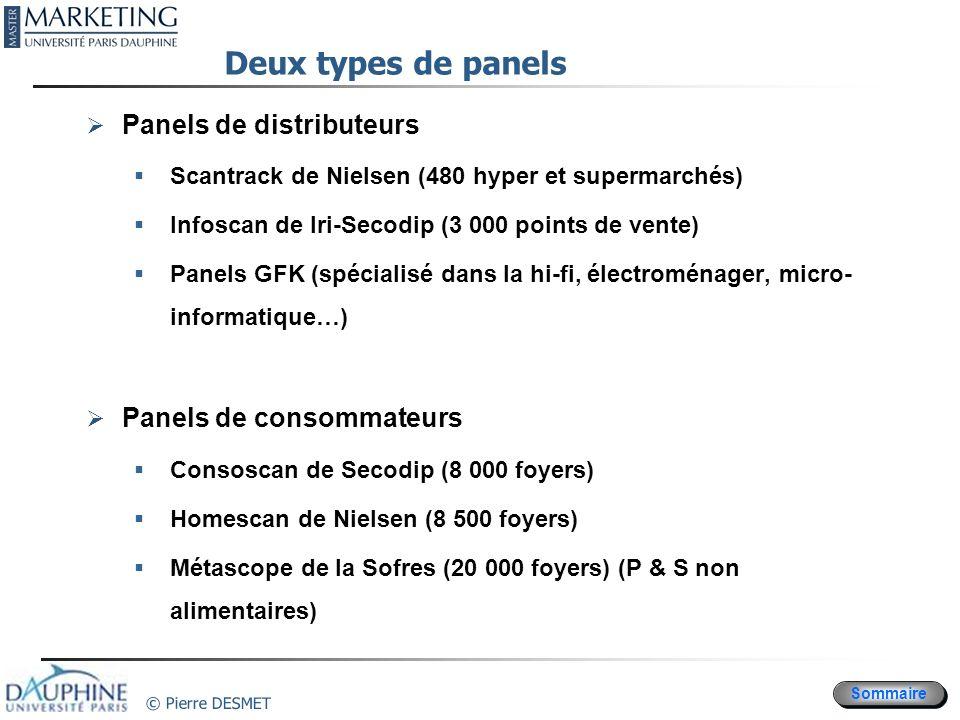 Deux types de panels Panels de distributeurs Panels de consommateurs