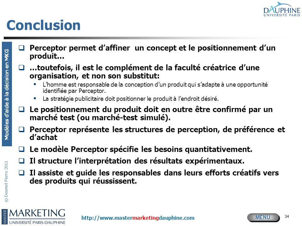 Conclusion Perceptor permet d'affiner un concept et le positionnement d'un produit…
