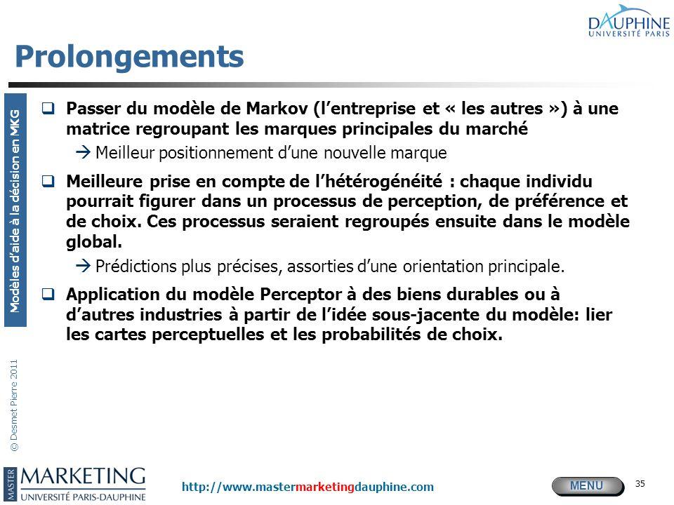 Prolongements Passer du modèle de Markov (l'entreprise et « les autres ») à une matrice regroupant les marques principales du marché.