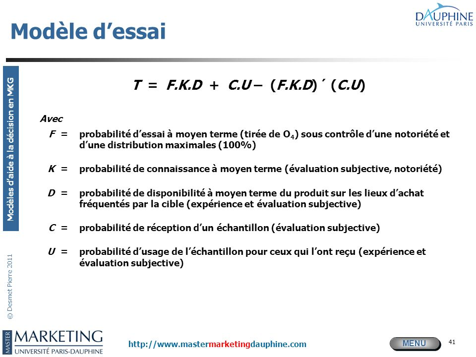 Modèle d'essai T = F.K.D + C.U – (F.K.D) ´ (C.U) Avec