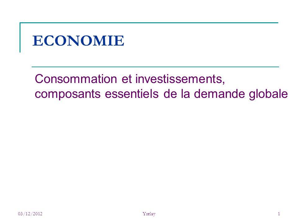ECONOMIE Consommation et investissements, composants essentiels de la demande globale. 03/12/2012.